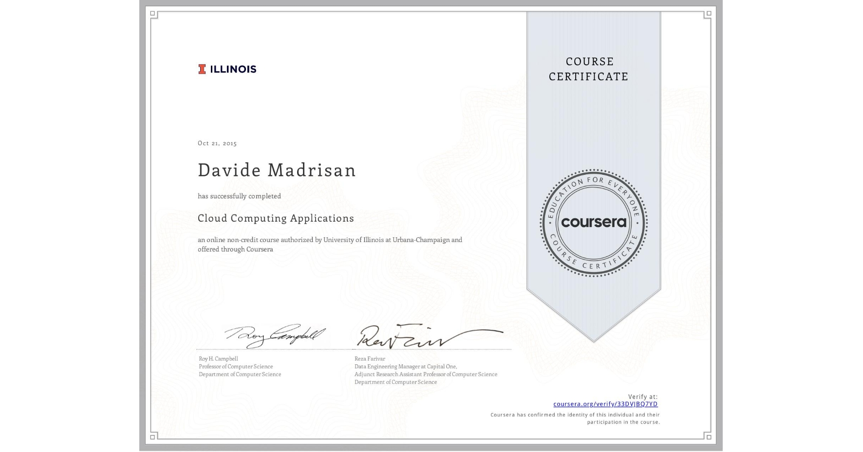 View certificate for Davide Madrisan, Cloud Computing Applications, an online non-credit course authorized by University of Illinois at Urbana-Champaign and offered through Coursera