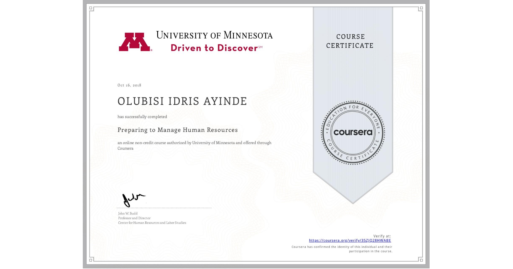 View certificate for OLUBISI IDRIS AYINDE, Preparing to Manage Human Resources, an online non-credit course authorized by University of Minnesota and offered through Coursera