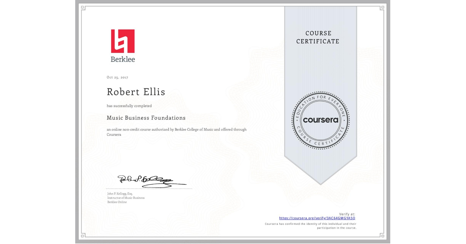 View certificate for Robert Ellis, Music Business Foundations, an online non-credit course authorized by Berklee College of Music and offered through Coursera