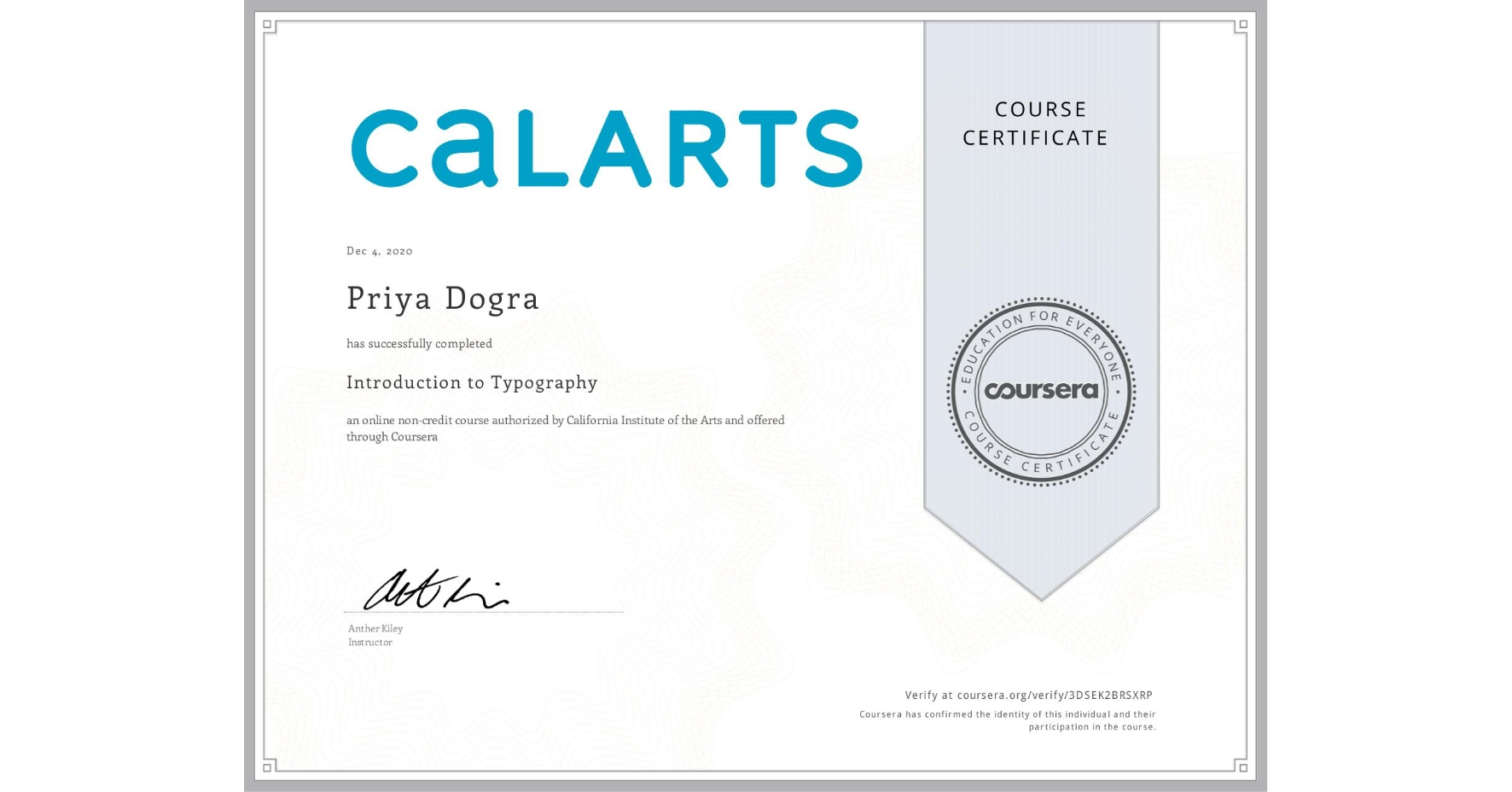 View certificate for Priya Dogra, Introduction to Typography, an online non-credit course authorized by California Institute of the Arts and offered through Coursera
