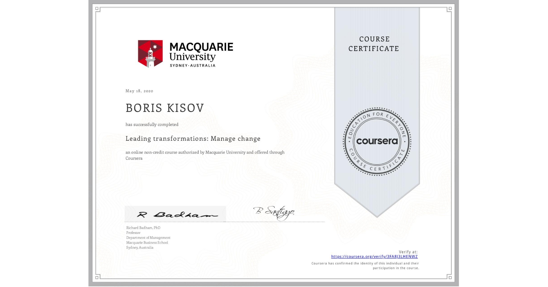 View certificate for BORIS KISOV, Leading transformations: Manage change, an online non-credit course authorized by Macquarie University and offered through Coursera