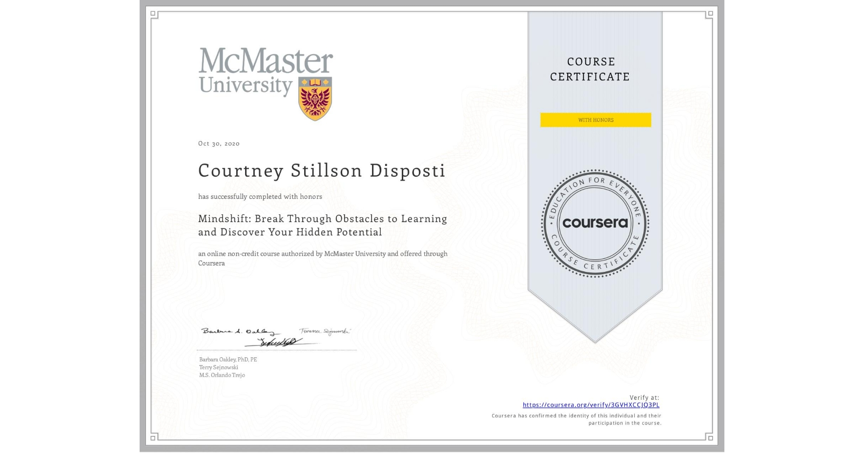 View certificate for Courtney Stillson Disposti, Mindshift: Break Through Obstacles to Learning and Discover Your Hidden Potential, an online non-credit course authorized by McMaster University and offered through Coursera