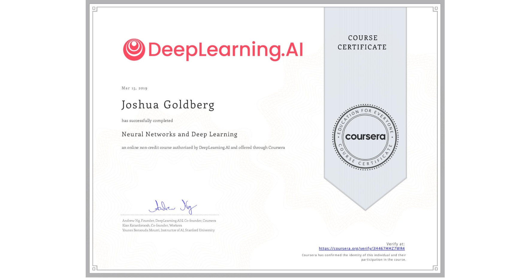View certificate for Joshua Goldberg, Neural Networks and Deep Learning, an online non-credit course authorized by DeepLearning.AI and offered through Coursera