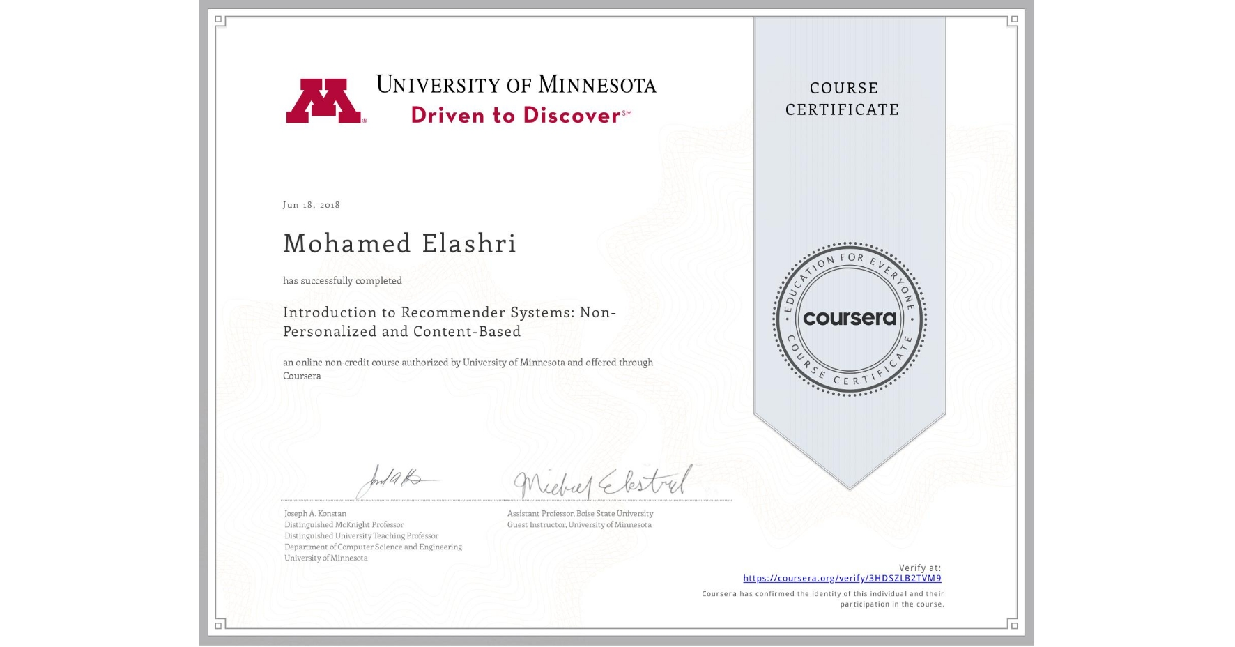 View certificate for Mohamed Elashri, Introduction to Recommender Systems:  Non-Personalized and Content-Based, an online non-credit course authorized by University of Minnesota and offered through Coursera