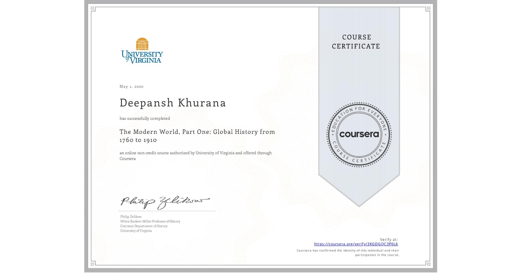 View certificate for Deepansh Khurana, The Modern World, Part One: Global History from 1760 to 1910, an online non-credit course authorized by University of Virginia and offered through Coursera