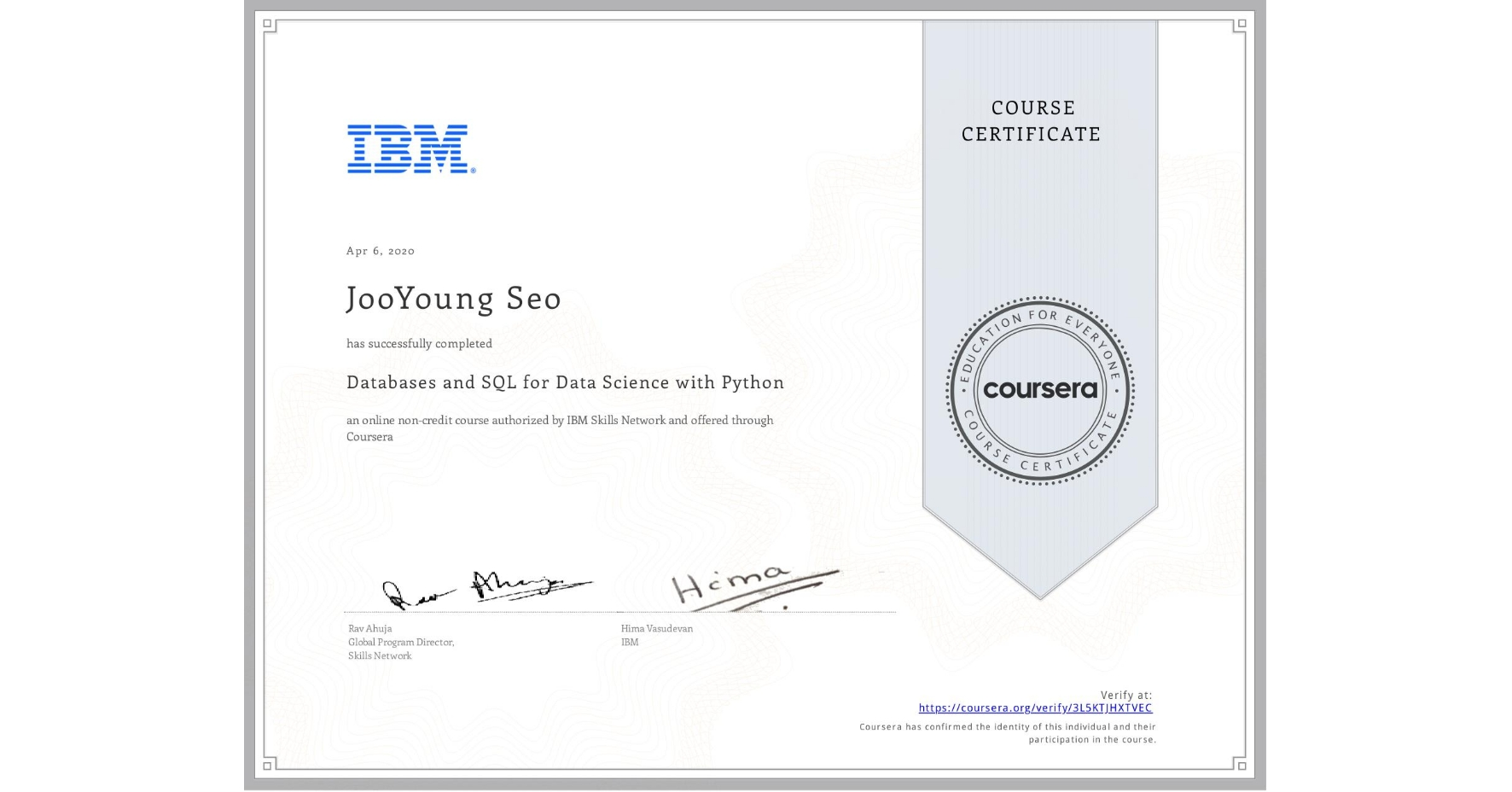 View certificate for JooYoung Seo, Databases and SQL for Data Science with Python, an online non-credit course authorized by IBM and offered through Coursera