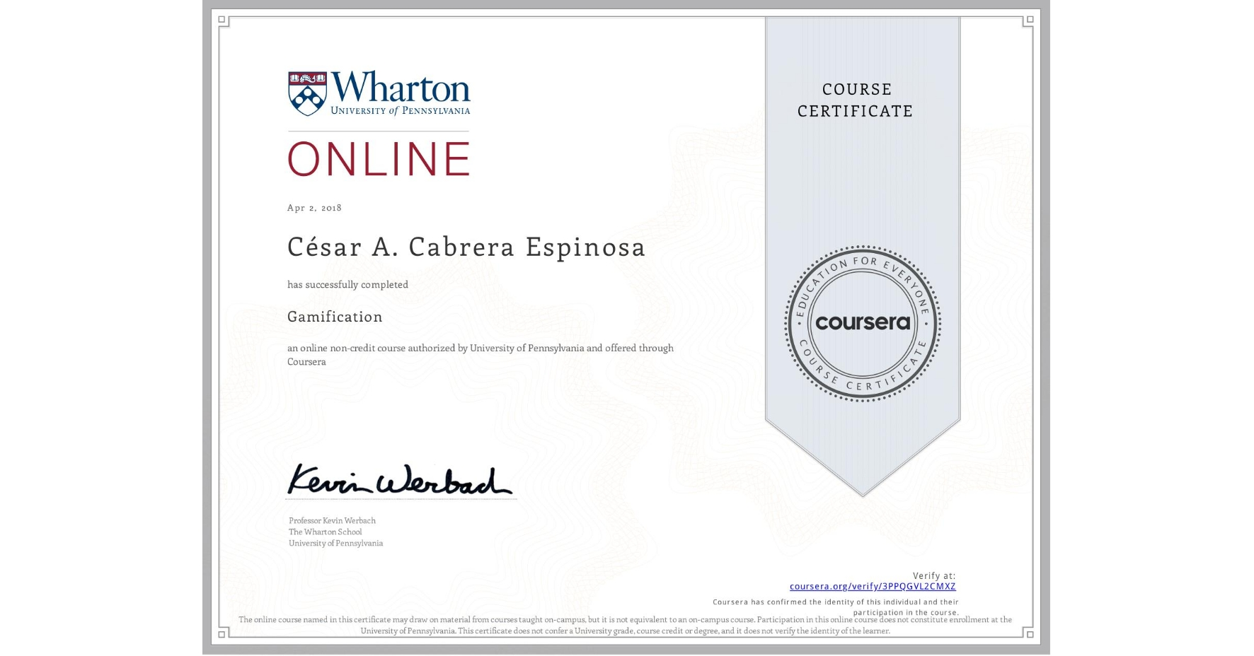 View certificate for César Cabrera Espinosa, Gamification, an online non-credit course authorized by University of Pennsylvania and offered through Coursera