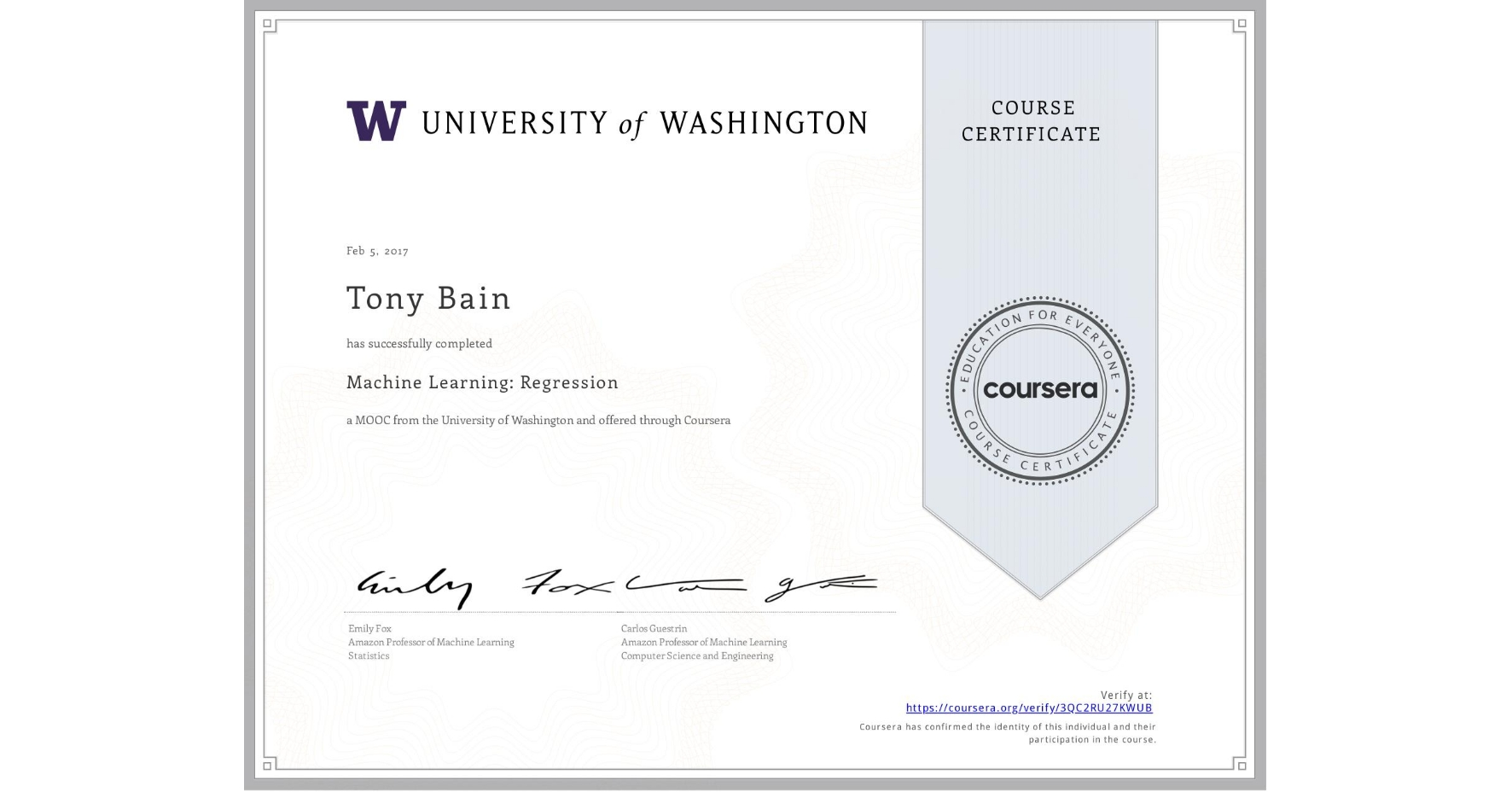 View certificate for Tony Bain, Machine Learning: Regression, an online non-credit course authorized by University of Washington and offered through Coursera