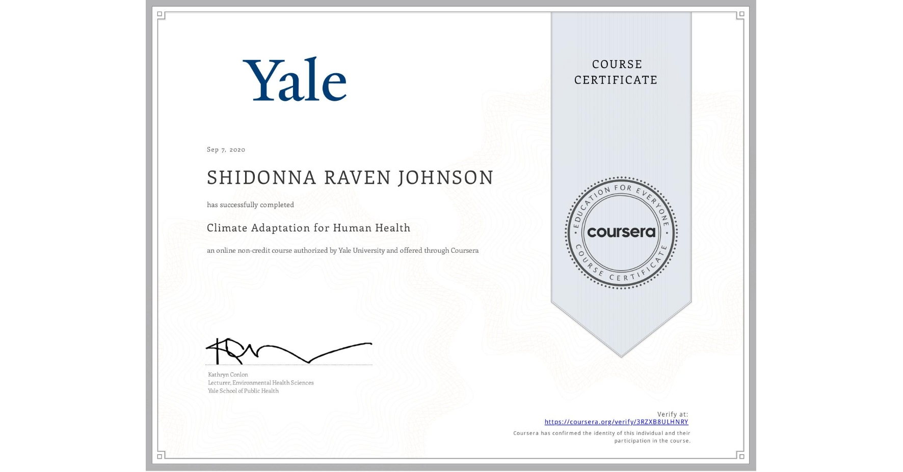 View certificate for shidonna johnson, Climate Adaptation for Human Health, an online non-credit course authorized by Yale University and offered through Coursera
