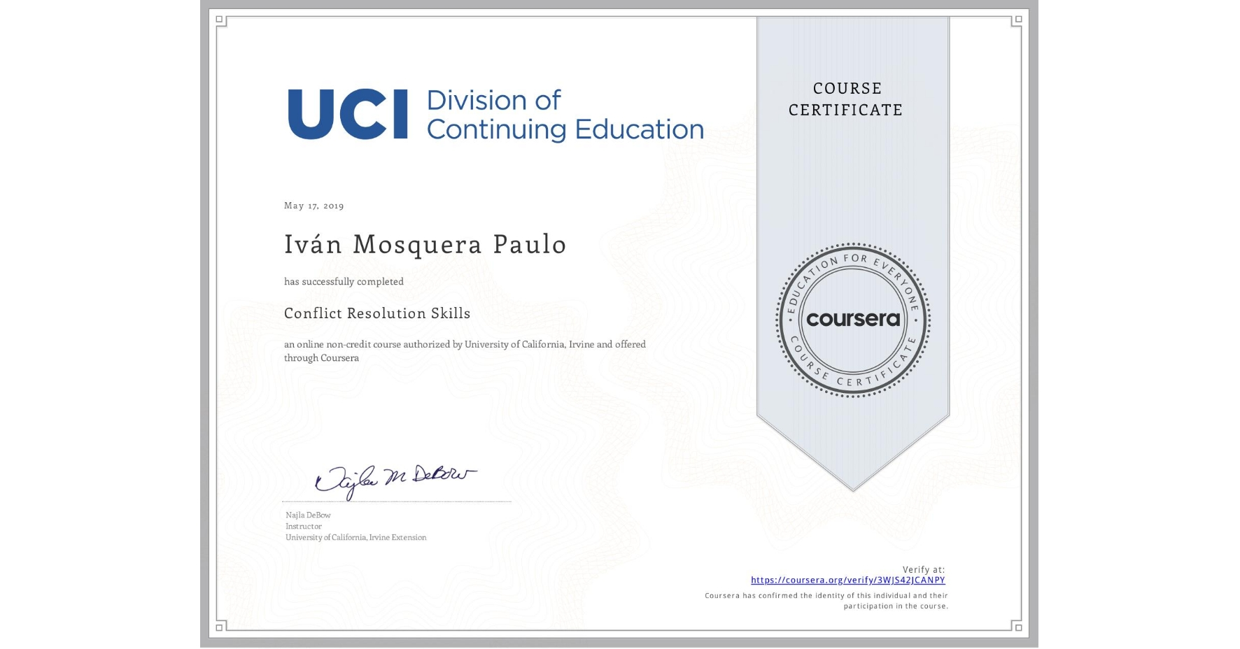 View certificate for Iván Mosquera Paulo, Conflict Resolution Skills, an online non-credit course authorized by University of California, Irvine and offered through Coursera