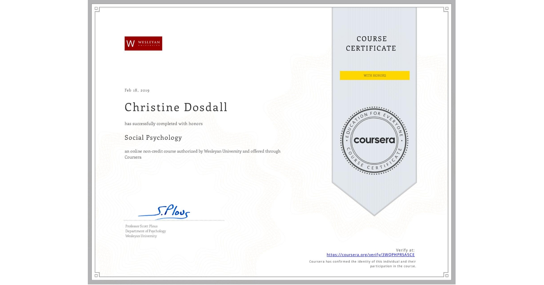 View certificate for Christine Dosdall, Social Psychology, an online non-credit course authorized by Wesleyan University and offered through Coursera