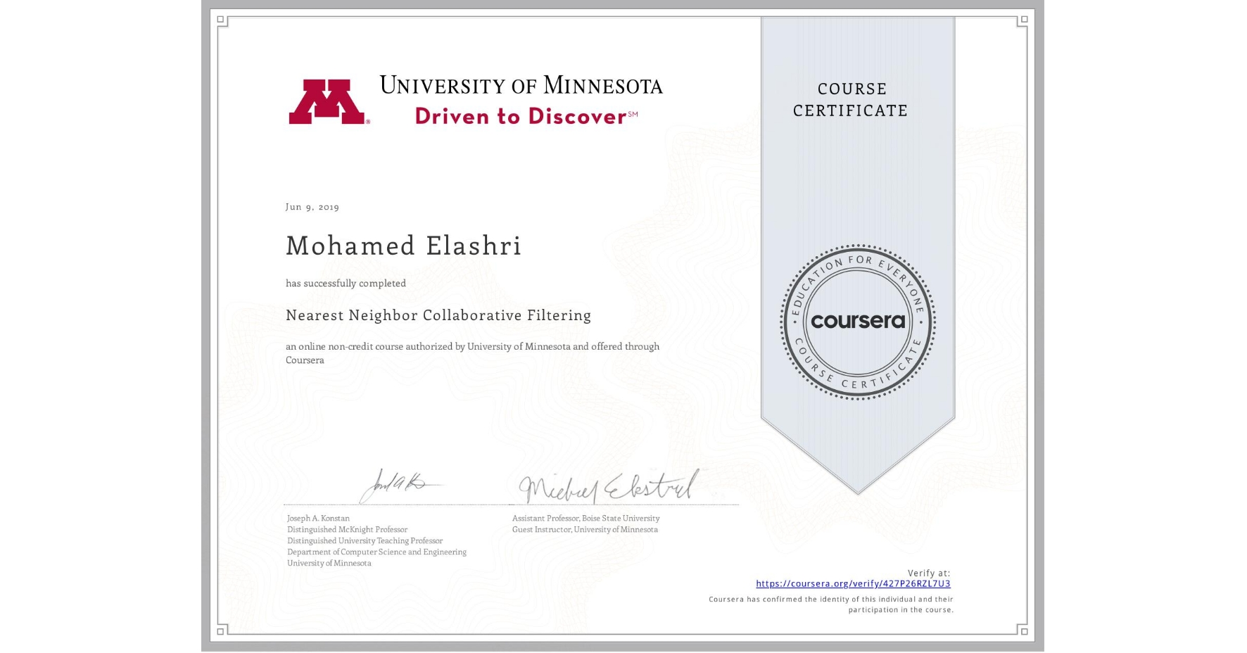 View certificate for Mohamed Elashri, Nearest Neighbor Collaborative Filtering, an online non-credit course authorized by University of Minnesota and offered through Coursera