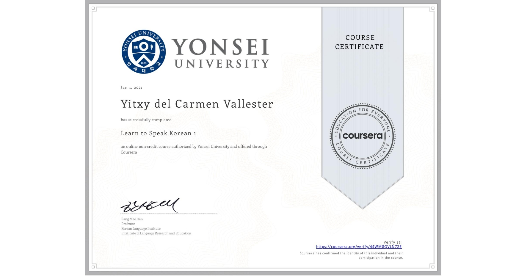 View certificate for Yitxy del Carmen Vallester, Learn to Speak Korean 1, an online non-credit course authorized by Yonsei University and offered through Coursera