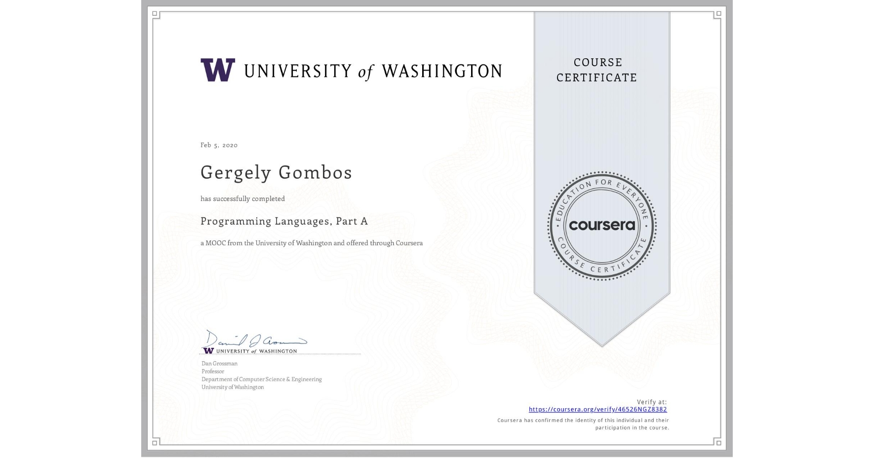 View certificate for Gergely Gombos, Programming Languages, Part A, an online non-credit course authorized by University of Washington and offered through Coursera
