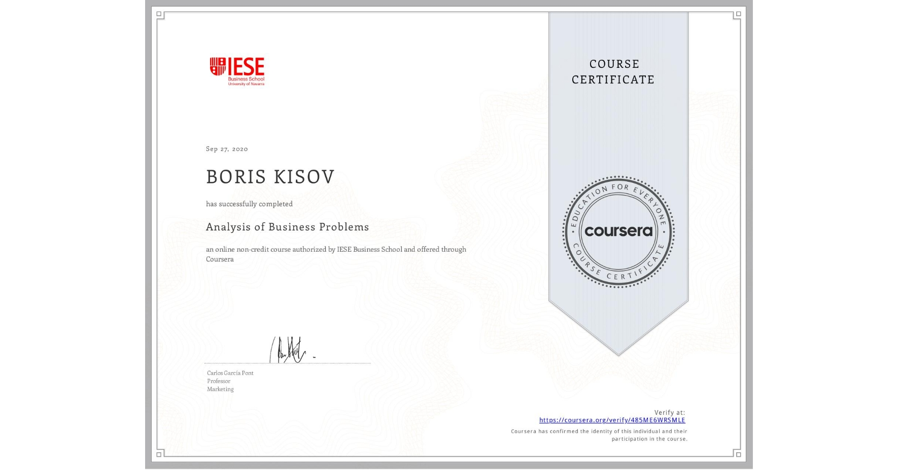 View certificate for BORIS KISOV, Analysis of Business Problems, an online non-credit course authorized by IESE Business School and offered through Coursera