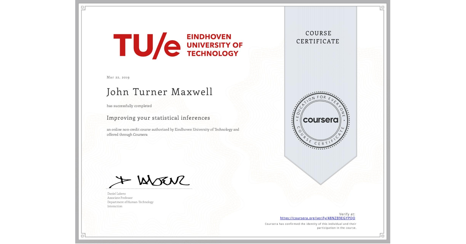 View certificate for John Turner Maxwell, Improving your statistical inferences, an online non-credit course authorized by Eindhoven University of Technology and offered through Coursera