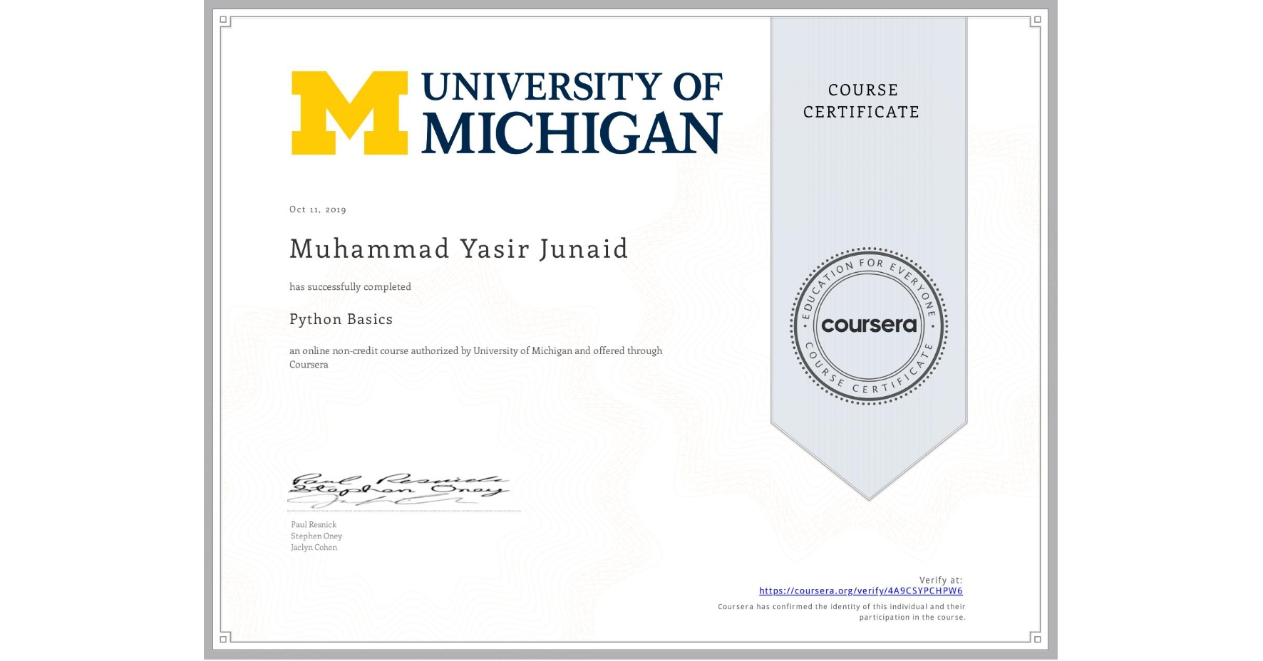 View certificate for Muhammad Yasir Junaid, Python Basics, an online non-credit course authorized by University of Michigan and offered through Coursera