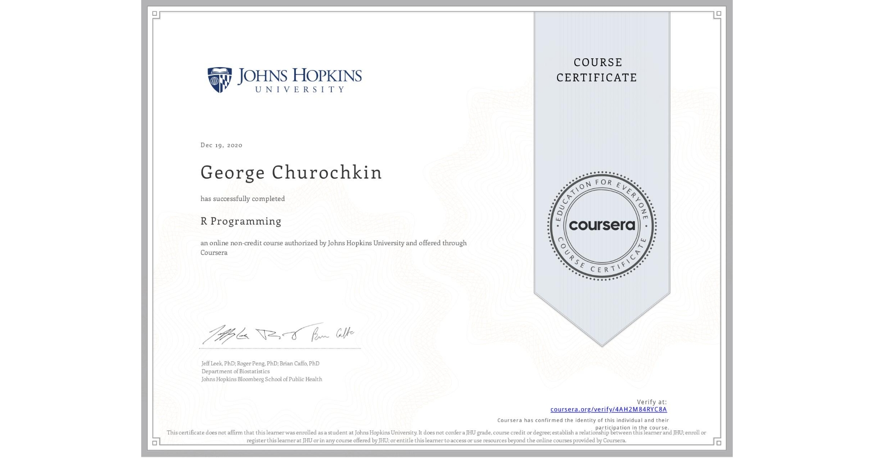 View certificate for Георгий Чурочкин, R Programming, an online non-credit course authorized by Johns Hopkins University and offered through Coursera