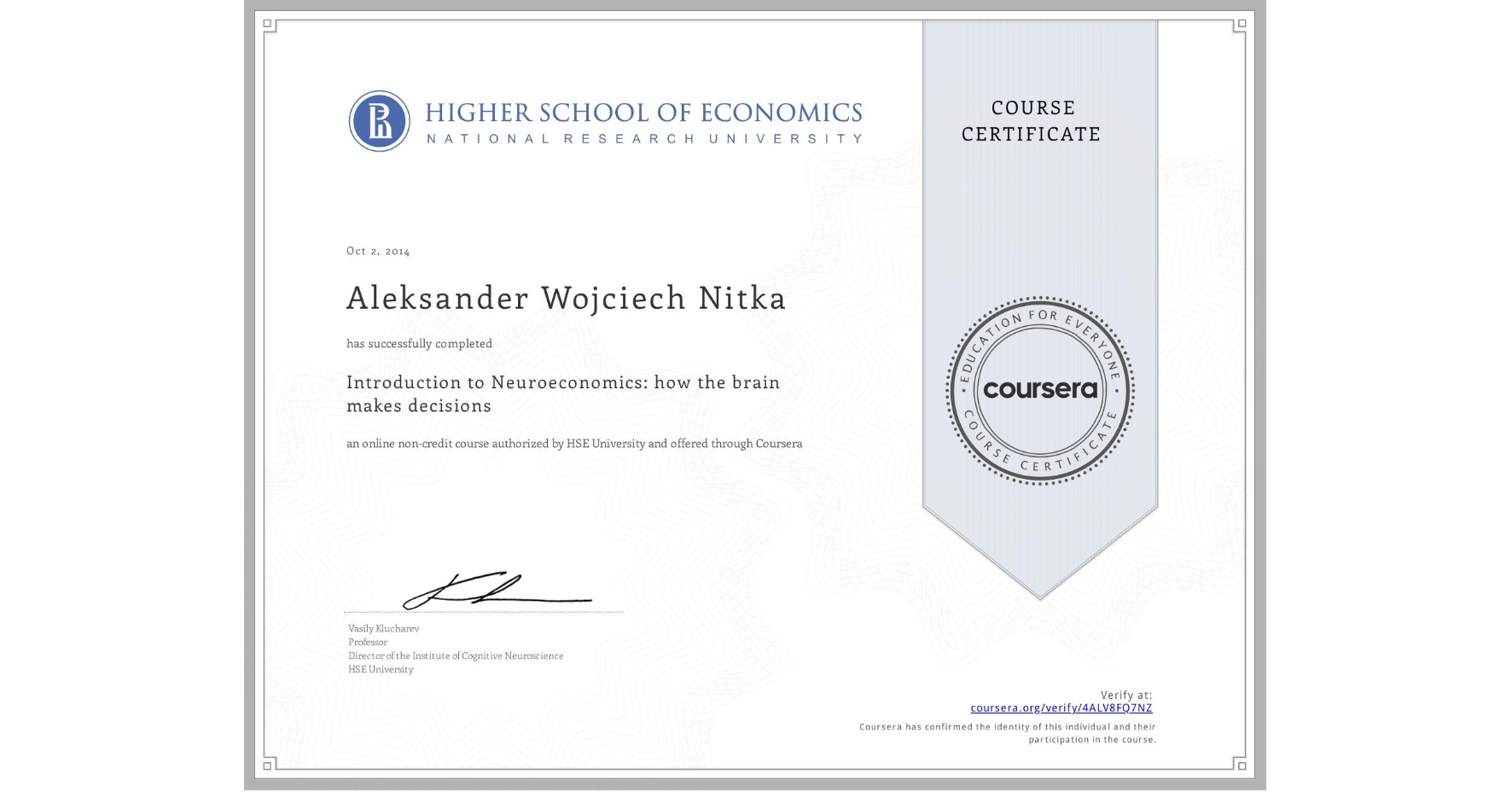 View certificate for Aleksander Wojciech Nitka, Introduction to Neuroeconomics: how the brain makes decisions, an online non-credit course authorized by HSE University and offered through Coursera