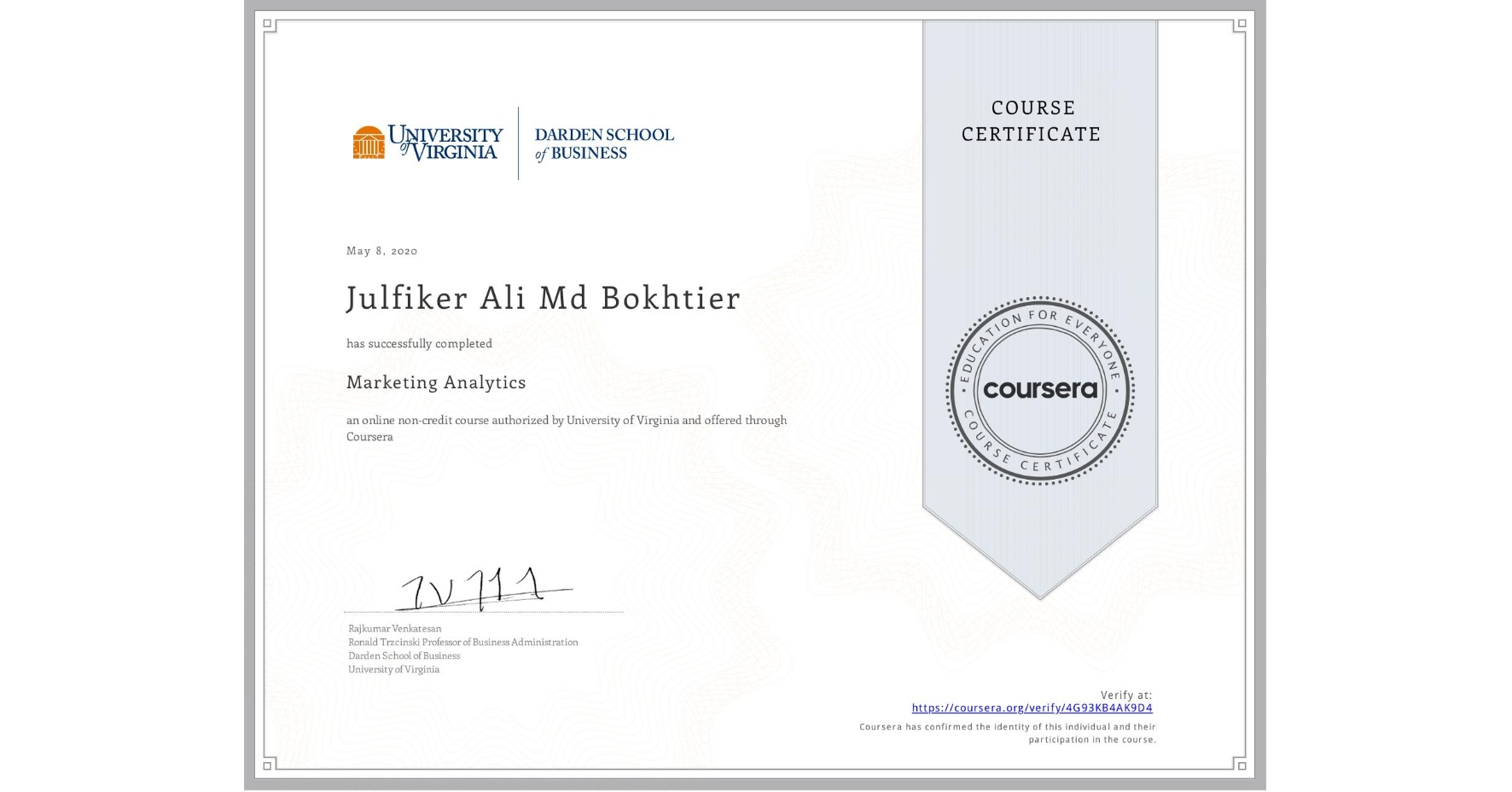 View certificate for Julfiker Ali  Md Bokhtier, Marketing Analytics, an online non-credit course authorized by University of Virginia and offered through Coursera