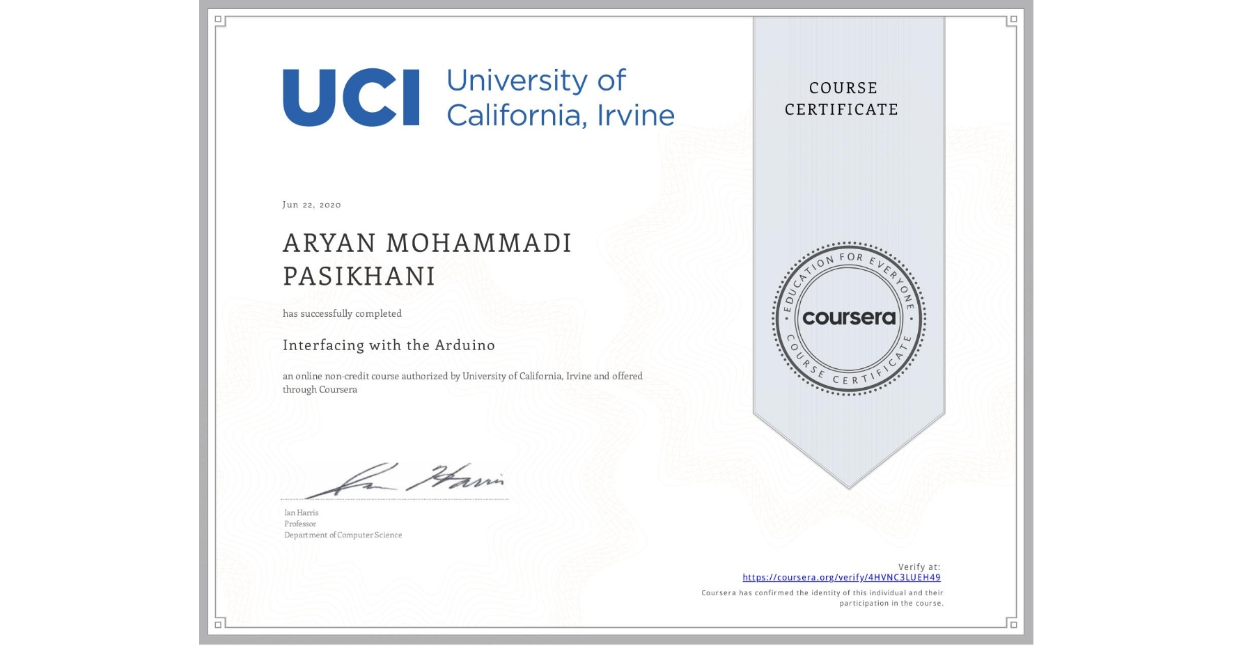 View certificate for ARYAN MOHAMMADI PASIKHANI, Interfacing with the Arduino, an online non-credit course authorized by University of California, Irvine and offered through Coursera