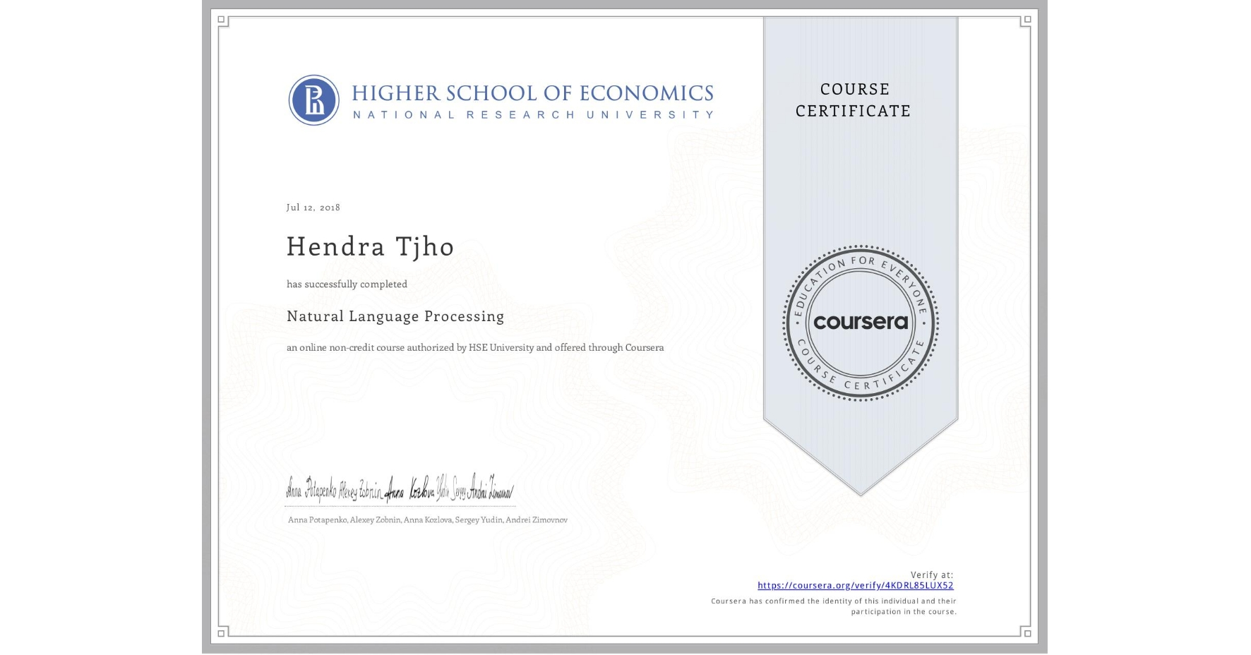 View certificate for Hendra Tjho, Natural Language Processing, an online non-credit course authorized by National Research University Higher School of Economics and offered through Coursera