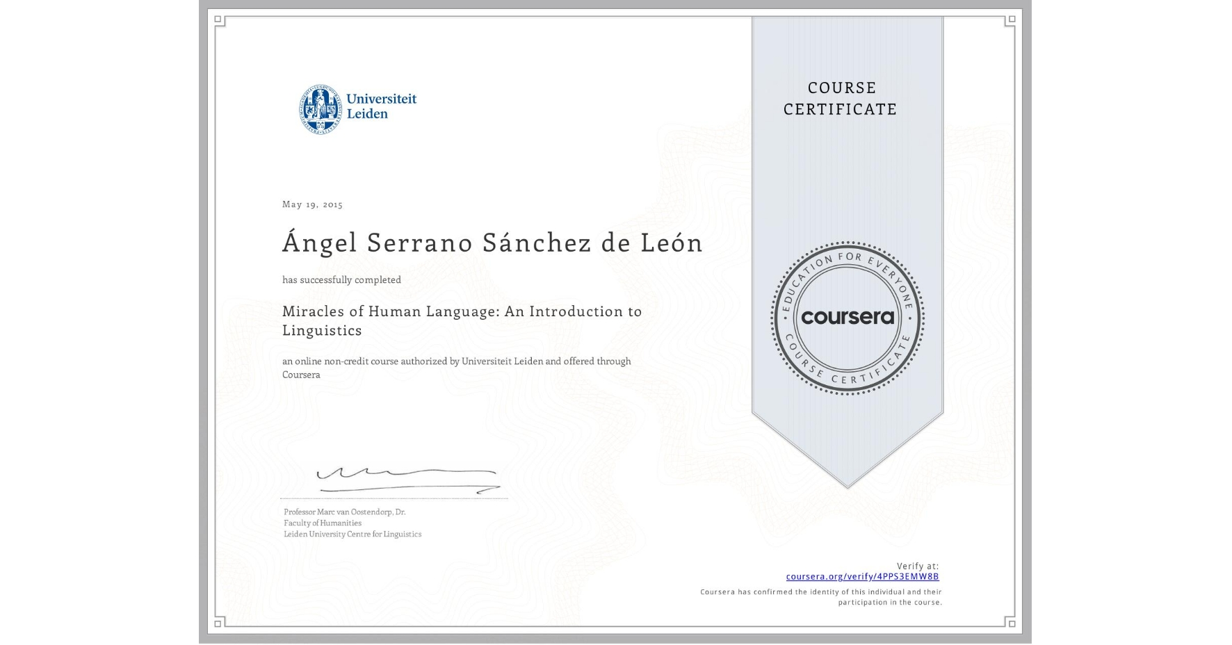 View certificate for Ángel Serrano Sánchez de León, Miracles of Human Language: An Introduction to Linguistics, an online non-credit course authorized by Universiteit Leiden and offered through Coursera