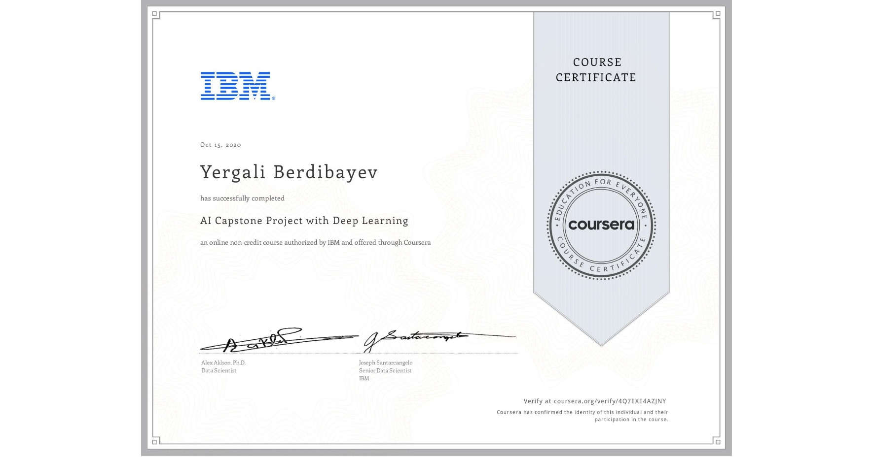 View certificate for Yergali Berdibayev, AI Capstone Project with Deep Learning , an online non-credit course authorized by IBM and offered through Coursera