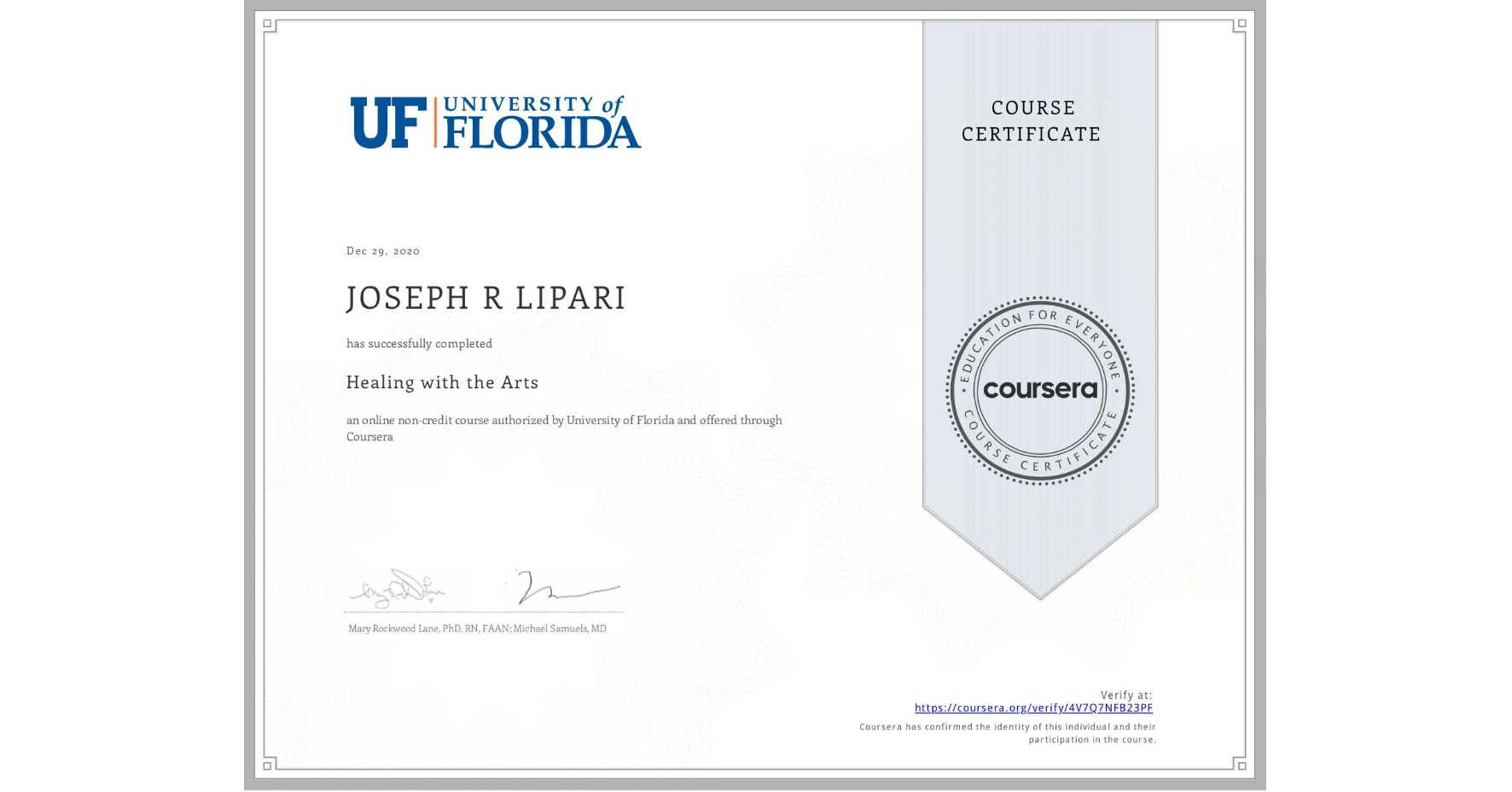 View certificate for JOSEPH R  LIPARI, Healing with the Arts, an online non-credit course authorized by University of Florida and offered through Coursera