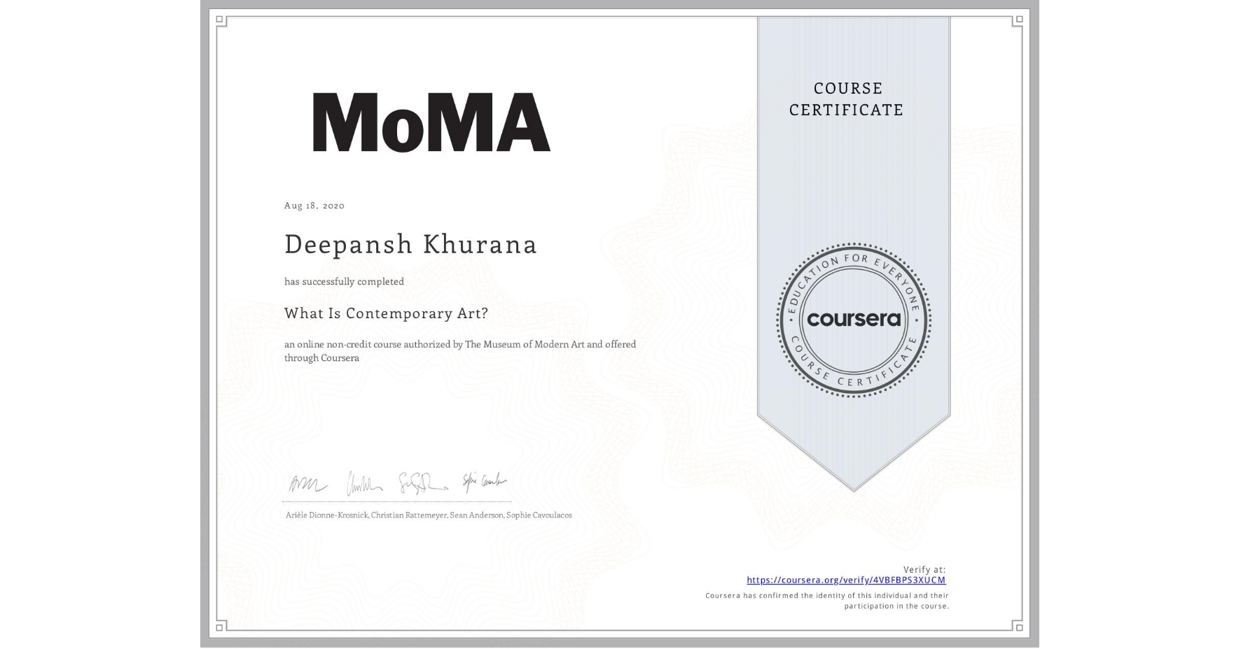 View certificate for Deepansh Khurana, What Is Contemporary Art?, an online non-credit course authorized by The Museum of Modern Art and offered through Coursera