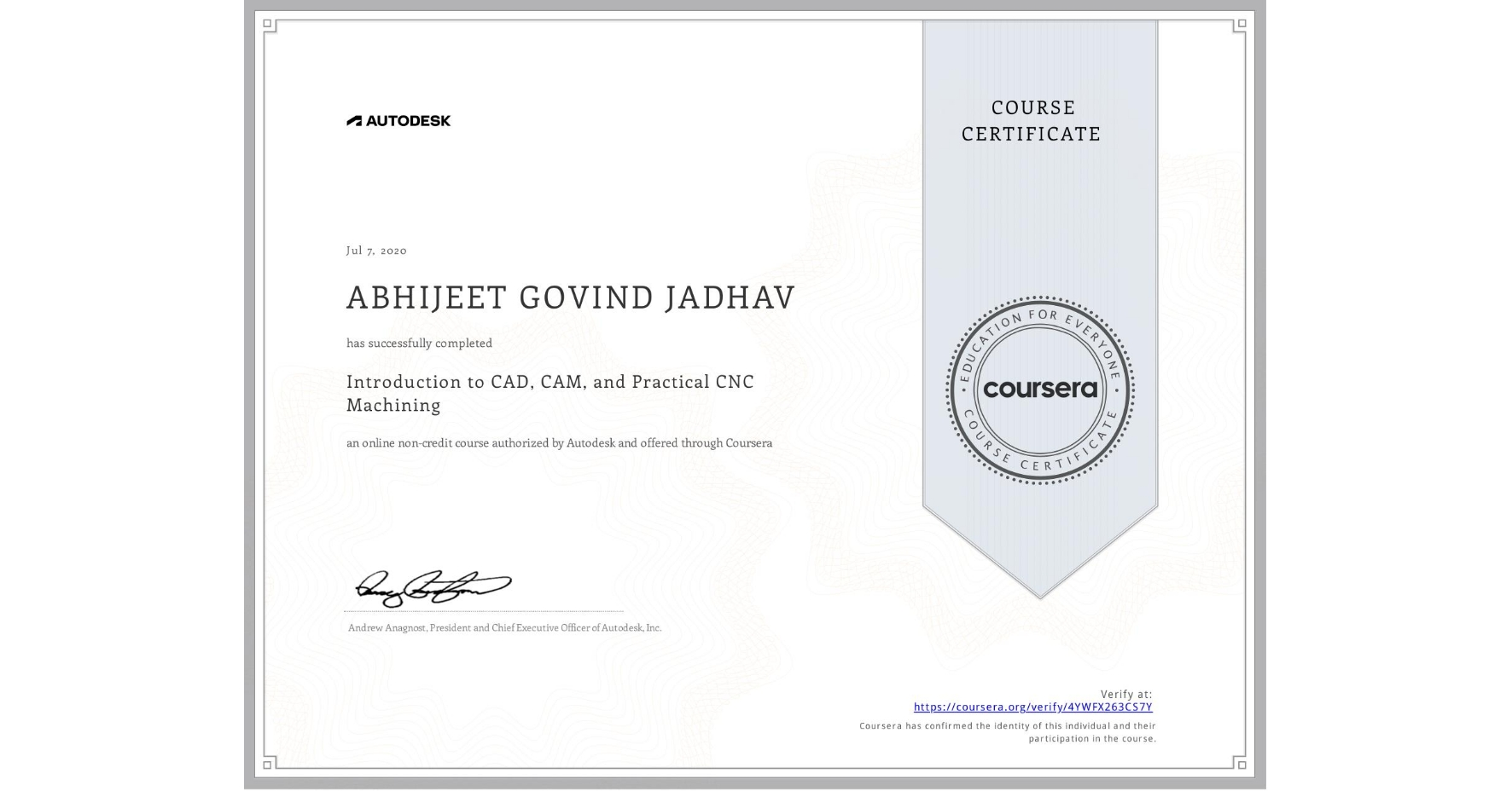 View certificate for ABHIJEET GOVIND JADHAV, Introduction to CAD, CAM, and Practical CNC Machining, an online non-credit course authorized by Autodesk and offered through Coursera