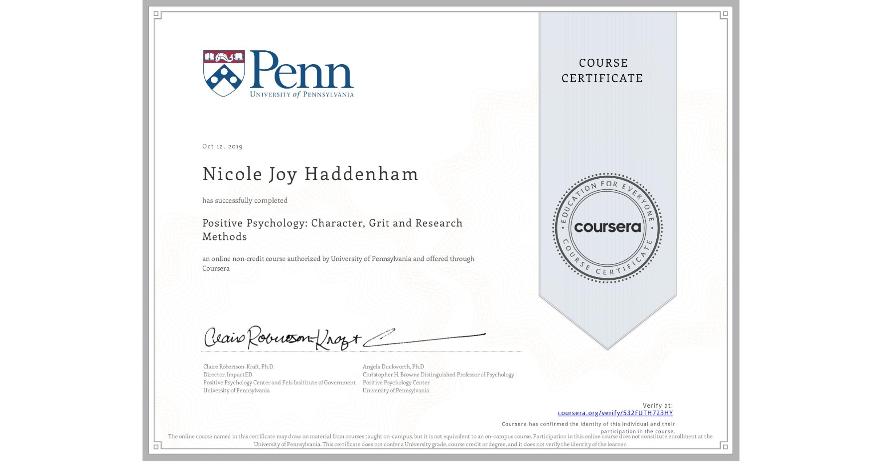 View certificate for Nicole Joy Haddenham, Positive Psychology: Character, Grit and Research Methods, an online non-credit course authorized by University of Pennsylvania and offered through Coursera
