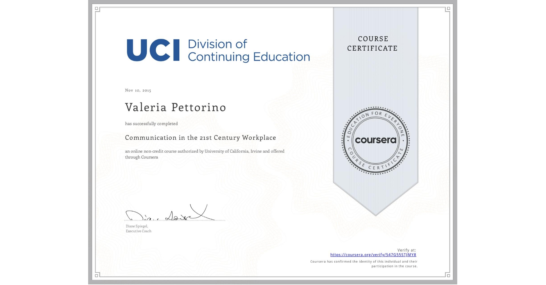 View certificate for Valeria Pettorino, Communication in the 21st Century Workplace, an online non-credit course authorized by University of California, Irvine and offered through Coursera