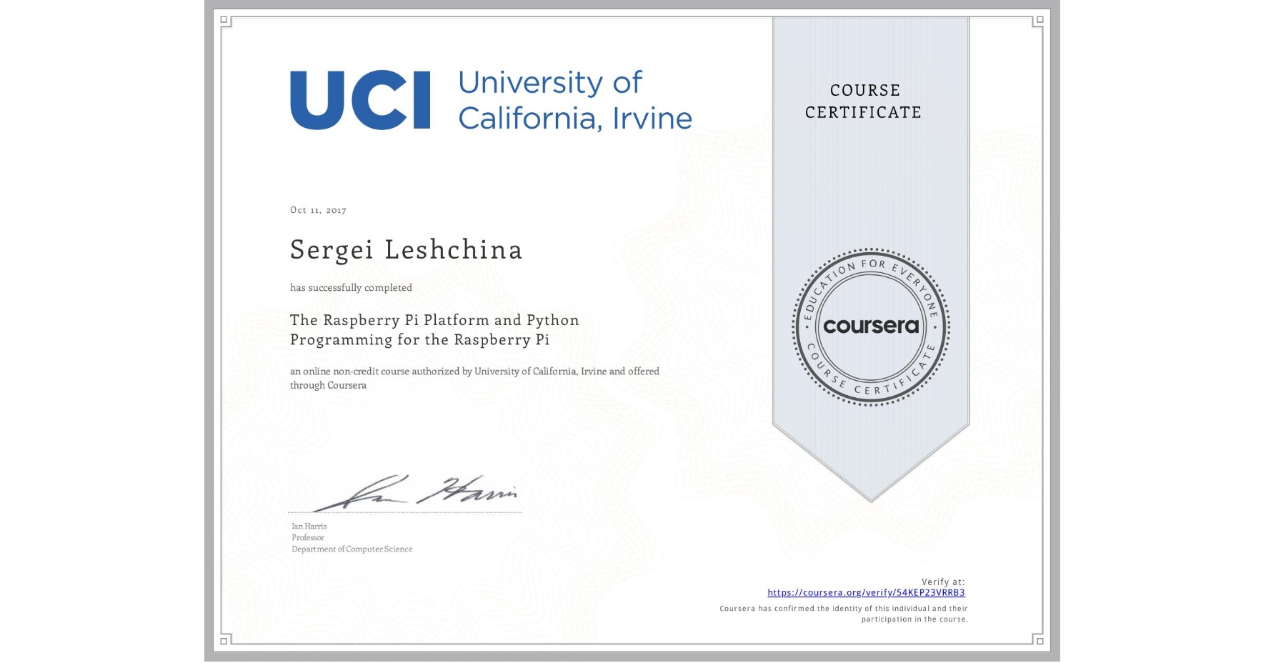 View certificate for Сергей Геннадьевич Лещина, The Raspberry Pi Platform and Python Programming for the Raspberry Pi, an online non-credit course authorized by University of California, Irvine and offered through Coursera