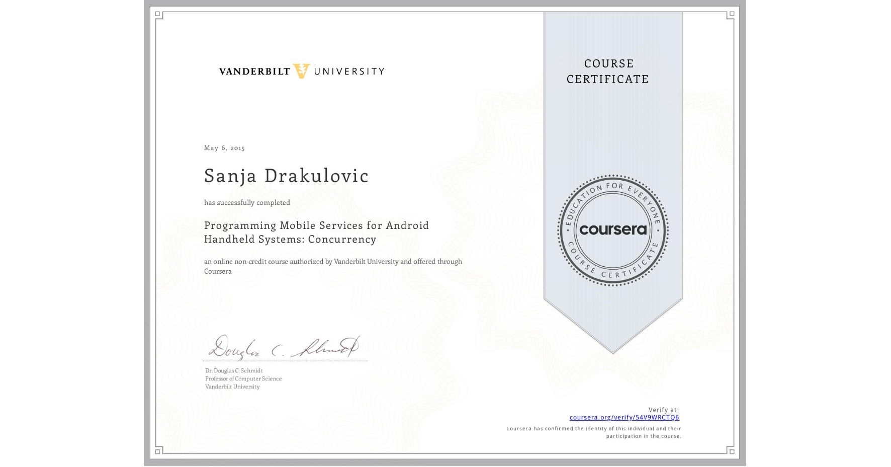 View certificate for Sanja Drakulovic, Programming Mobile Services for Android Handheld Systems: Concurrency, an online non-credit course authorized by Vanderbilt University and offered through Coursera