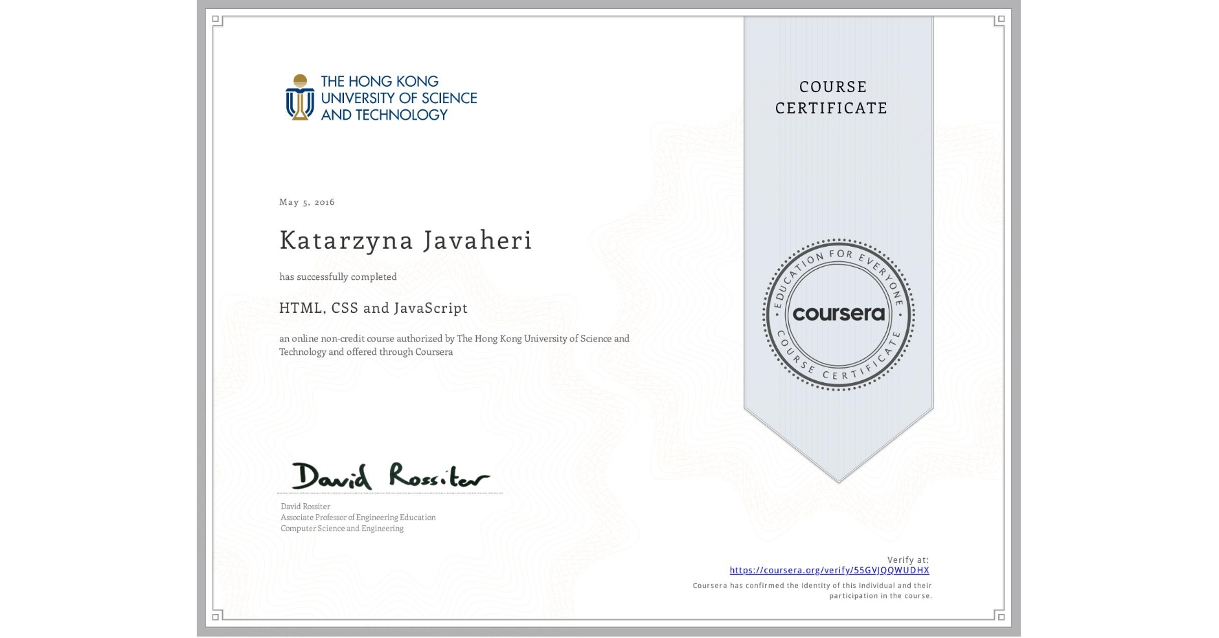 View certificate for Katarzyna Javaheri, HTML, CSS and JavaScript, an online non-credit course authorized by The Hong Kong University of Science and Technology and offered through Coursera