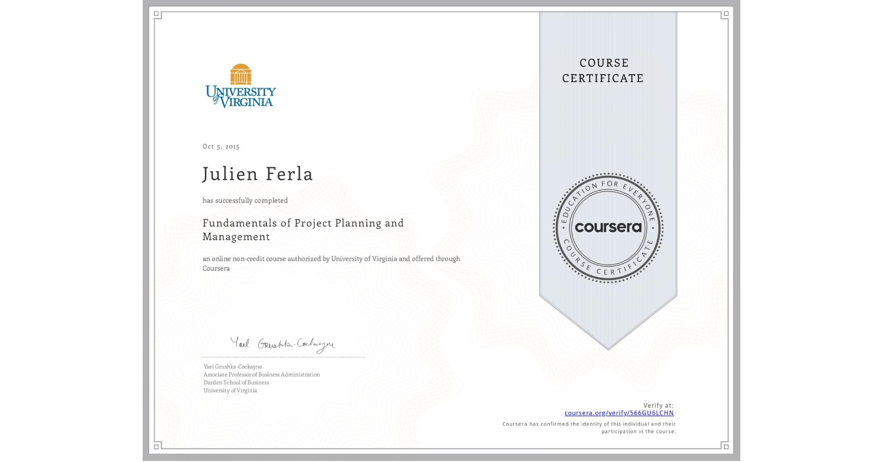 View certificate for Julien Ferla, Fundamentals of Project Planning and Management, an online non-credit course authorized by University of Virginia and offered through Coursera
