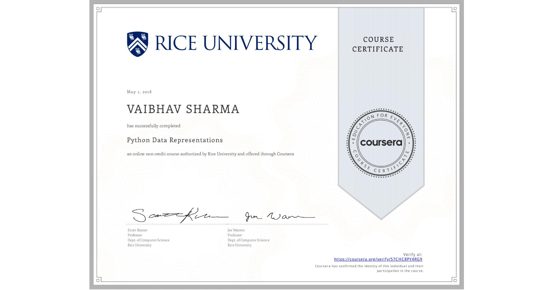 View certificate for VAIBHAV SHARMA, Python Data Representations, an online non-credit course authorized by Rice University and offered through Coursera