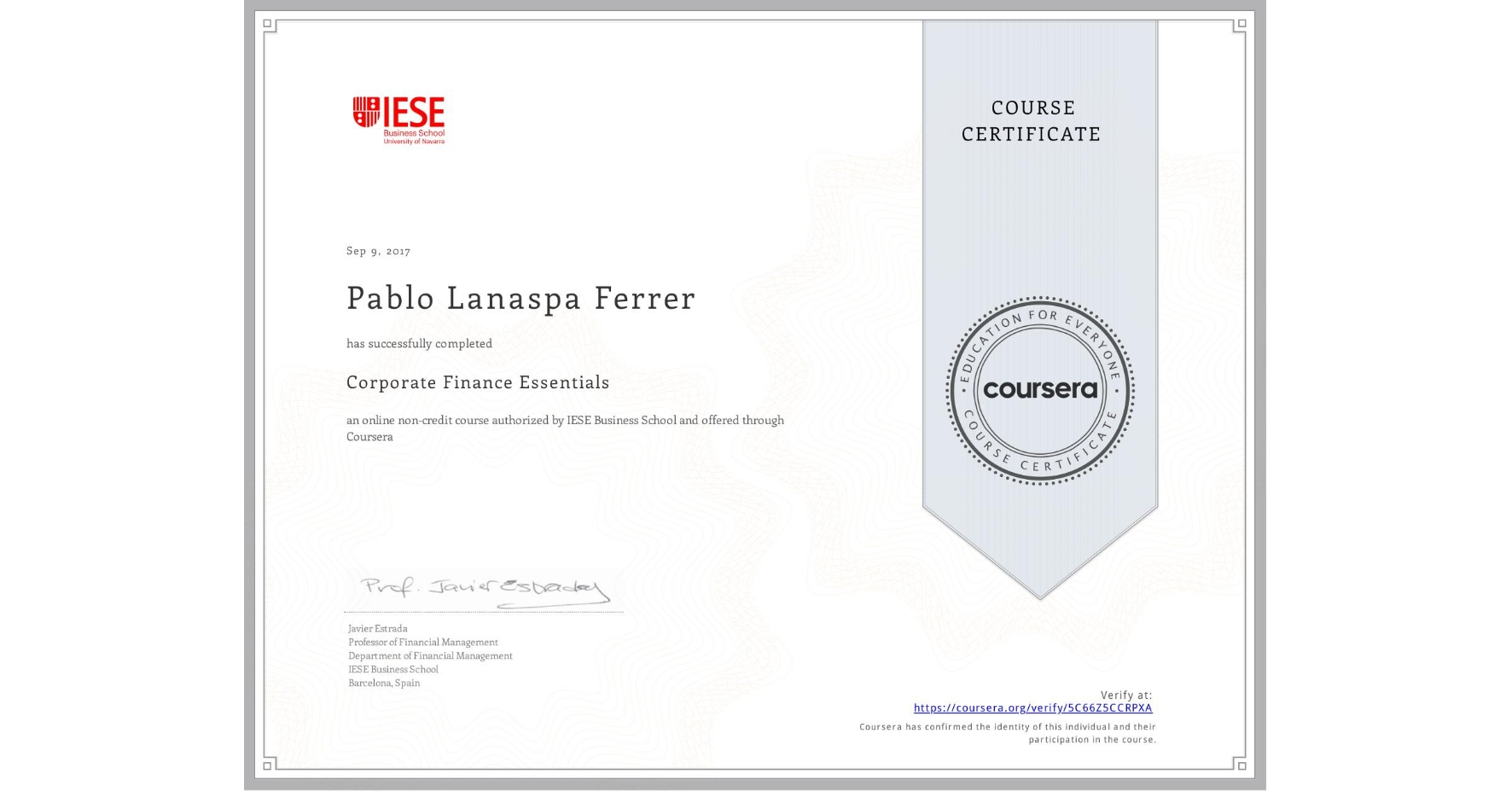 View certificate for Pablo Lanaspa Ferrer, Corporate Finance Essentials, an online non-credit course authorized by IESE Business School and offered through Coursera