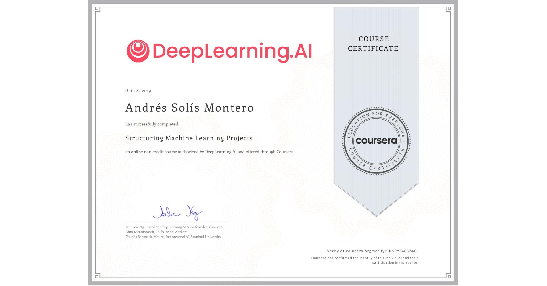 View certificate for Andrés Solís Montero, Structuring Machine Learning Projects, an online non-credit course authorized by DeepLearning.AI and offered through Coursera