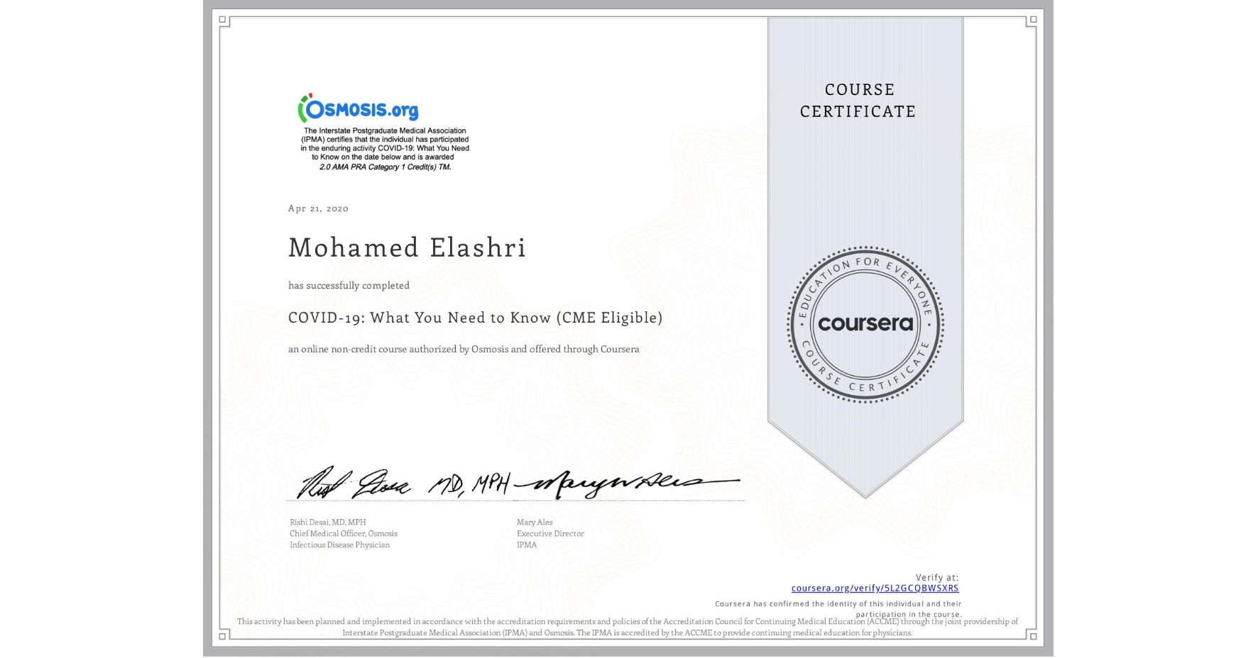 View certificate for Mohamed Elashri, COVID-19: What You Need to Know (CME Eligible), an online non-credit course authorized by Osmosis and offered through Coursera