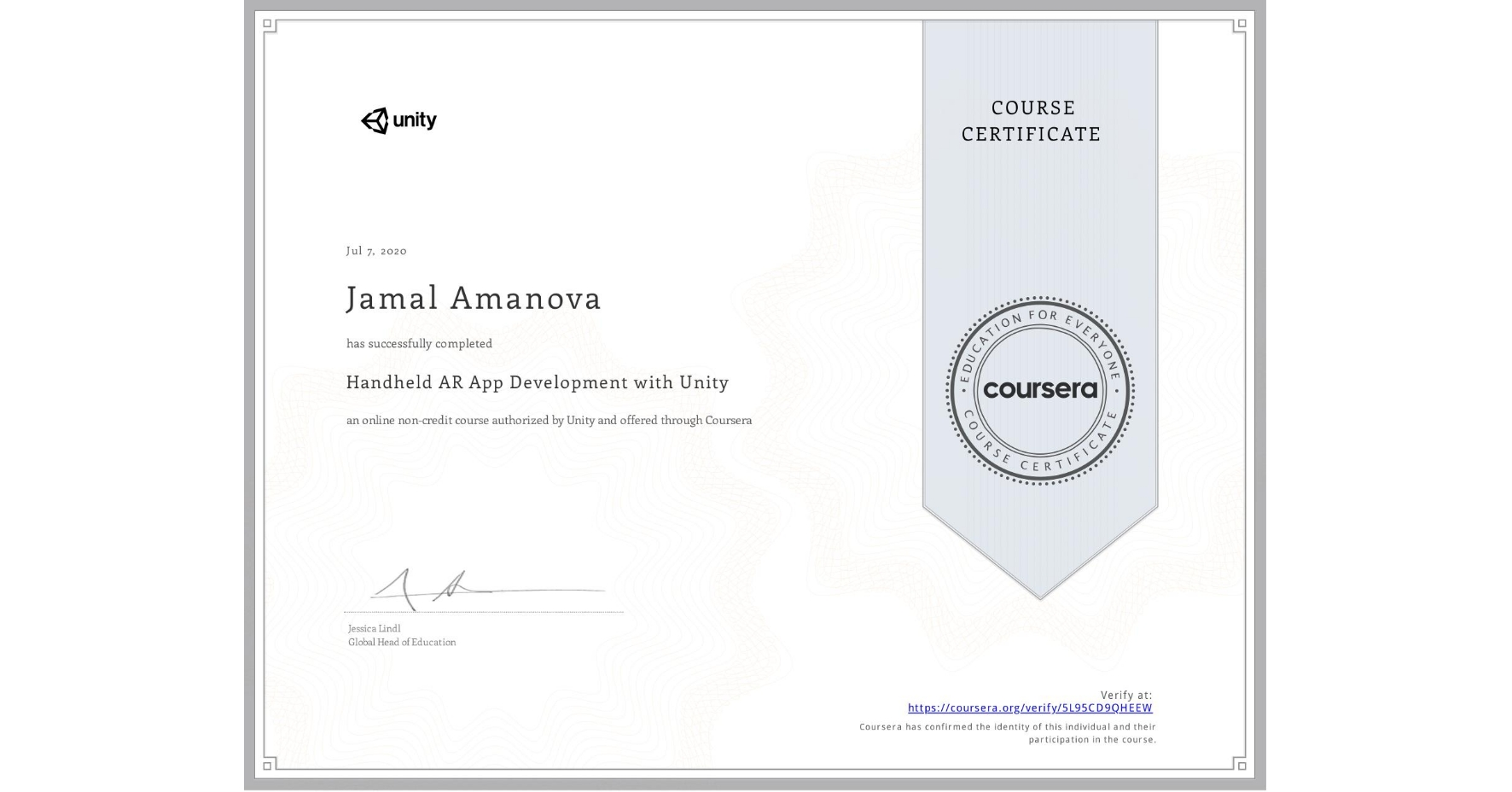View certificate for Jamal Amanova, Handheld AR App Development with Unity, an online non-credit course authorized by Unity and offered through Coursera