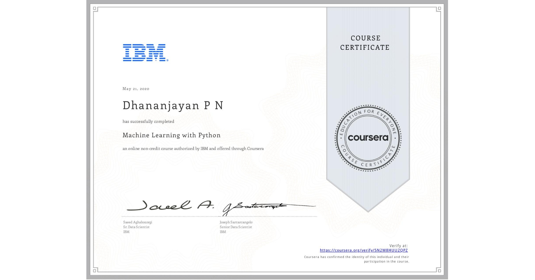 View certificate for Dhananjayan P N, Machine Learning with Python, an online non-credit course authorized by IBM and offered through Coursera