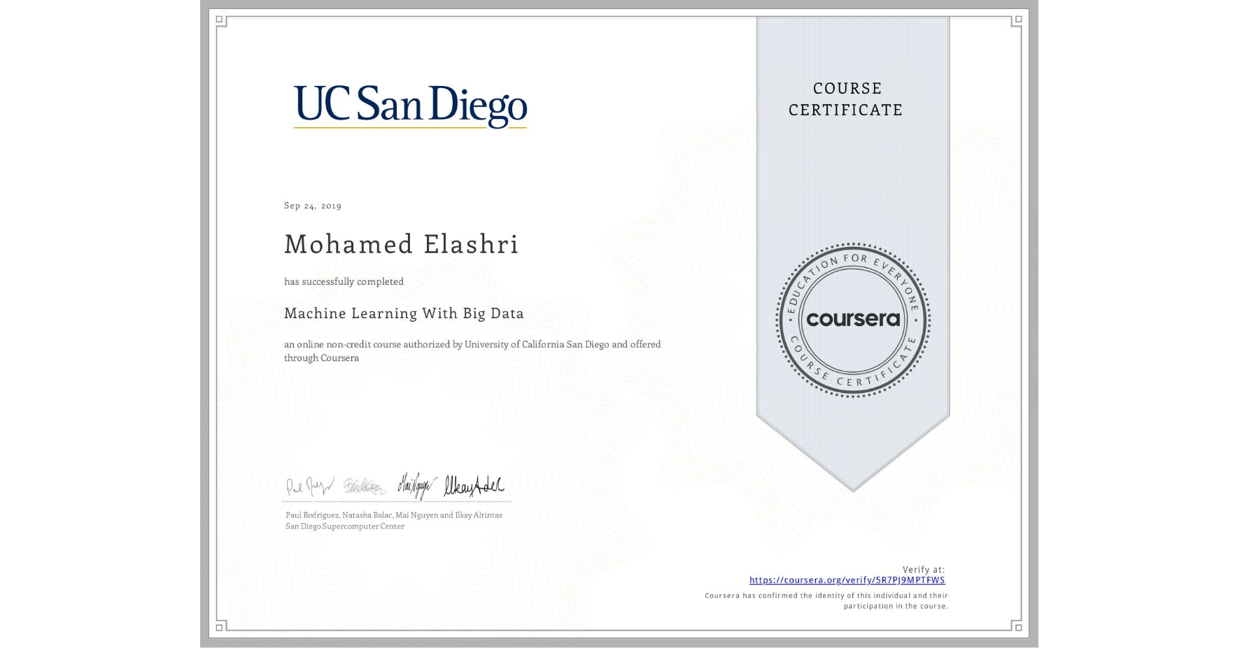 View certificate for Mohamed Elashri, Machine Learning With Big Data, an online non-credit course authorized by University of California San Diego and offered through Coursera