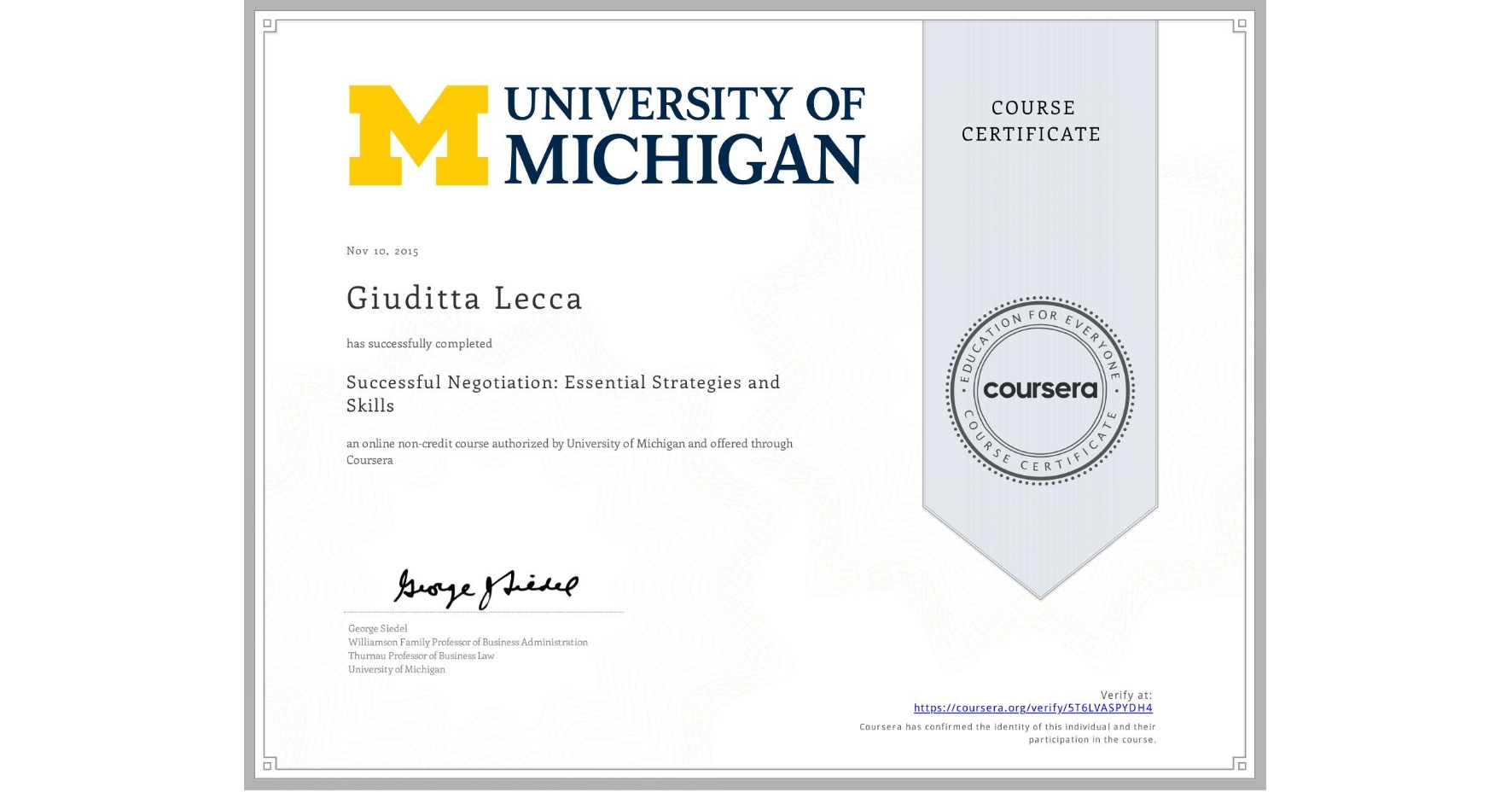 View certificate for Giuditta Lecca, Successful Negotiation: Essential Strategies and Skills, an online non-credit course authorized by University of Michigan and offered through Coursera
