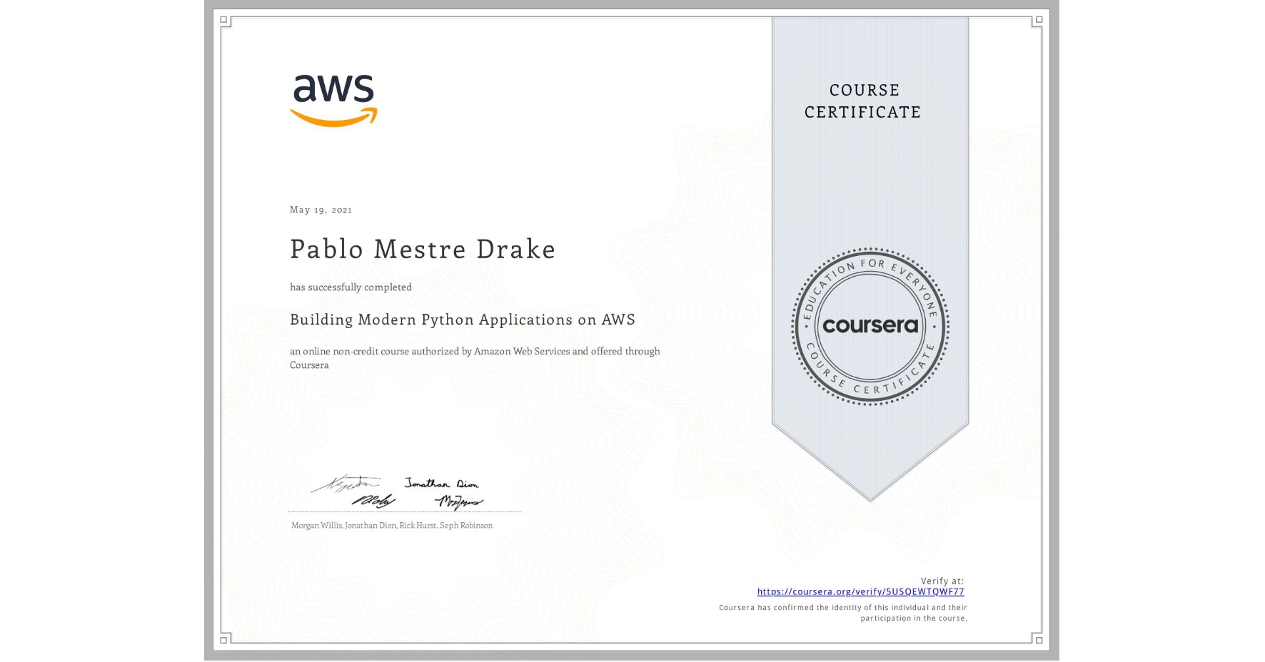 View certificate for Pablo Mestre Drake, Building Modern Python Applications on AWS, an online non-credit course authorized by Amazon Web Services and offered through Coursera