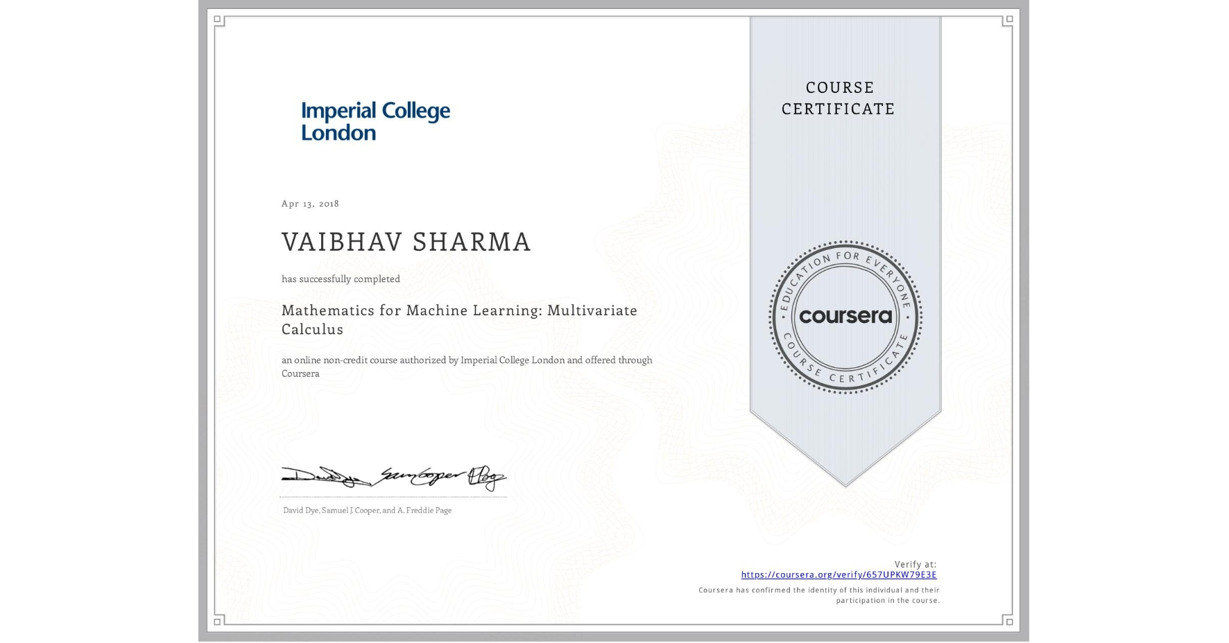 View certificate for VAIBHAV SHARMA, Mathematics for Machine Learning: Multivariate Calculus, an online non-credit course authorized by Imperial College London and offered through Coursera