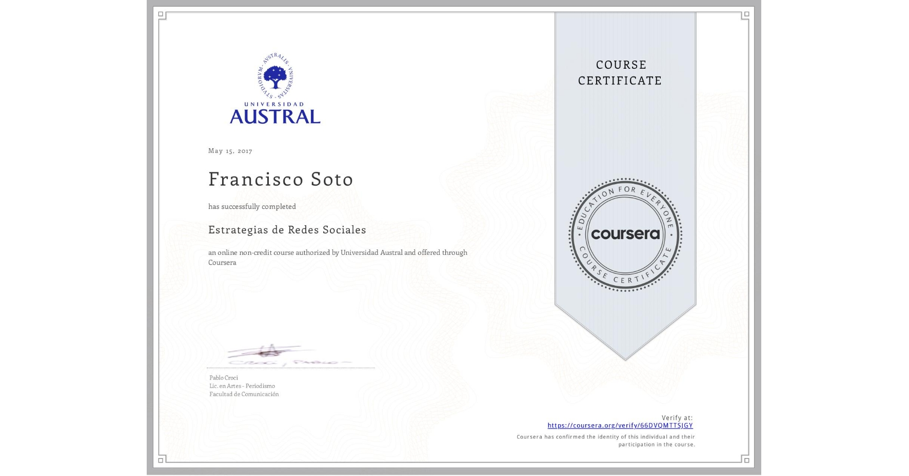 View certificate for Francisco Soto, Estrategias de  Redes Sociales, an online non-credit course authorized by Universidad Austral and offered through Coursera