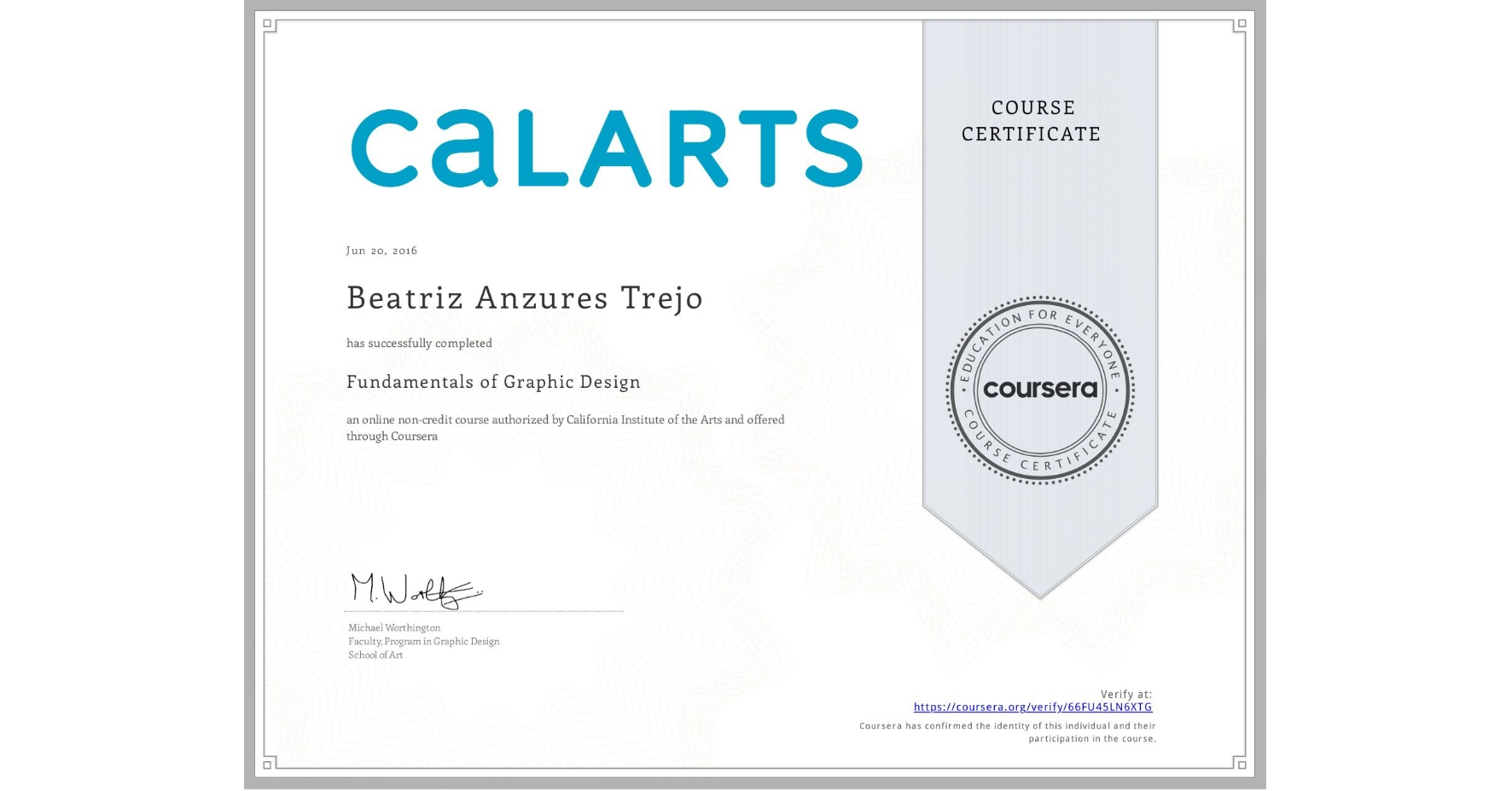 View certificate for Beatriz Anzures Trejo, Fundamentals of Graphic Design, an online non-credit course authorized by California Institute of the Arts and offered through Coursera