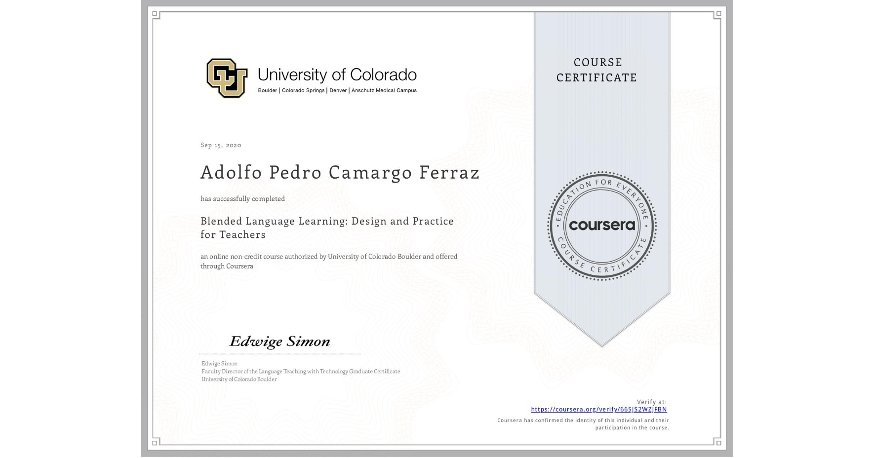 View certificate for Adolfo Pedro Camargo Ferraz, Blended Language Learning: Design and Practice for Teachers, an online non-credit course authorized by University of Colorado Boulder and offered through Coursera